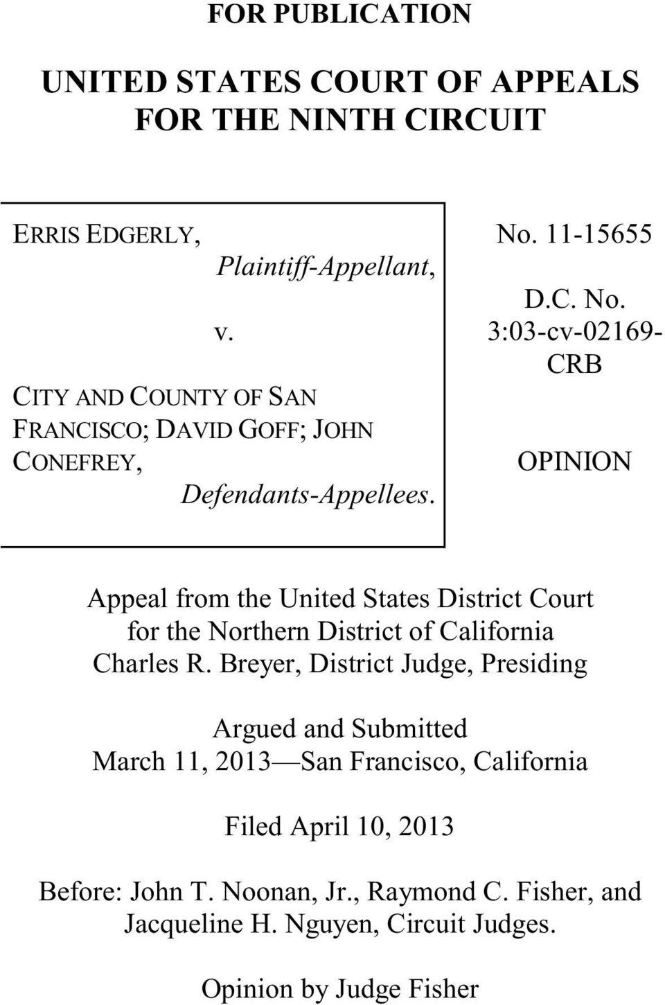11-15655 D.C. No. 3:03-cv-02169- CRB OPINION Appeal from the United States District Court for the Northern District of California Charles R.