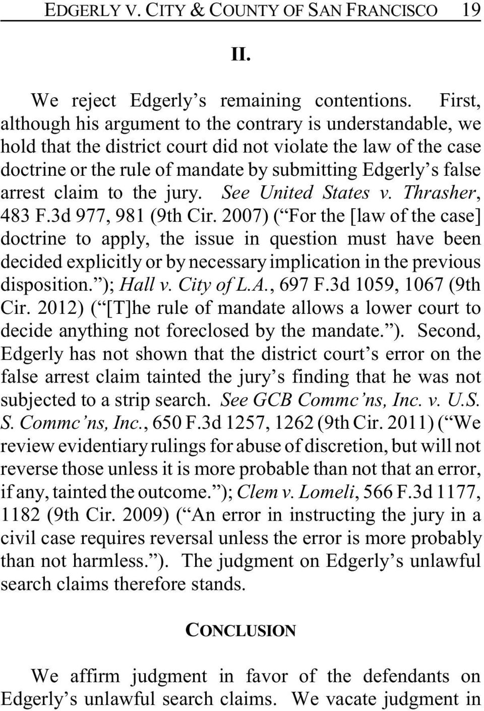 arrest claim to the jury. See United States v. Thrasher, 483 F.3d 977, 981 (9th Cir.
