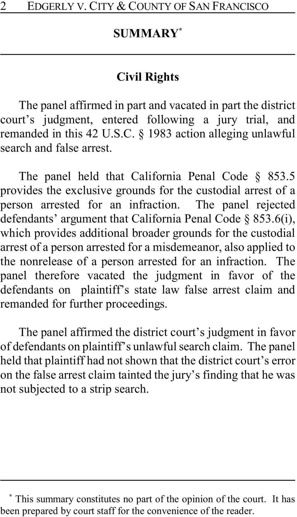 The panel held that California Penal Code 853.5 provides the exclusive grounds for the custodial arrest of a person arrested for an infraction.