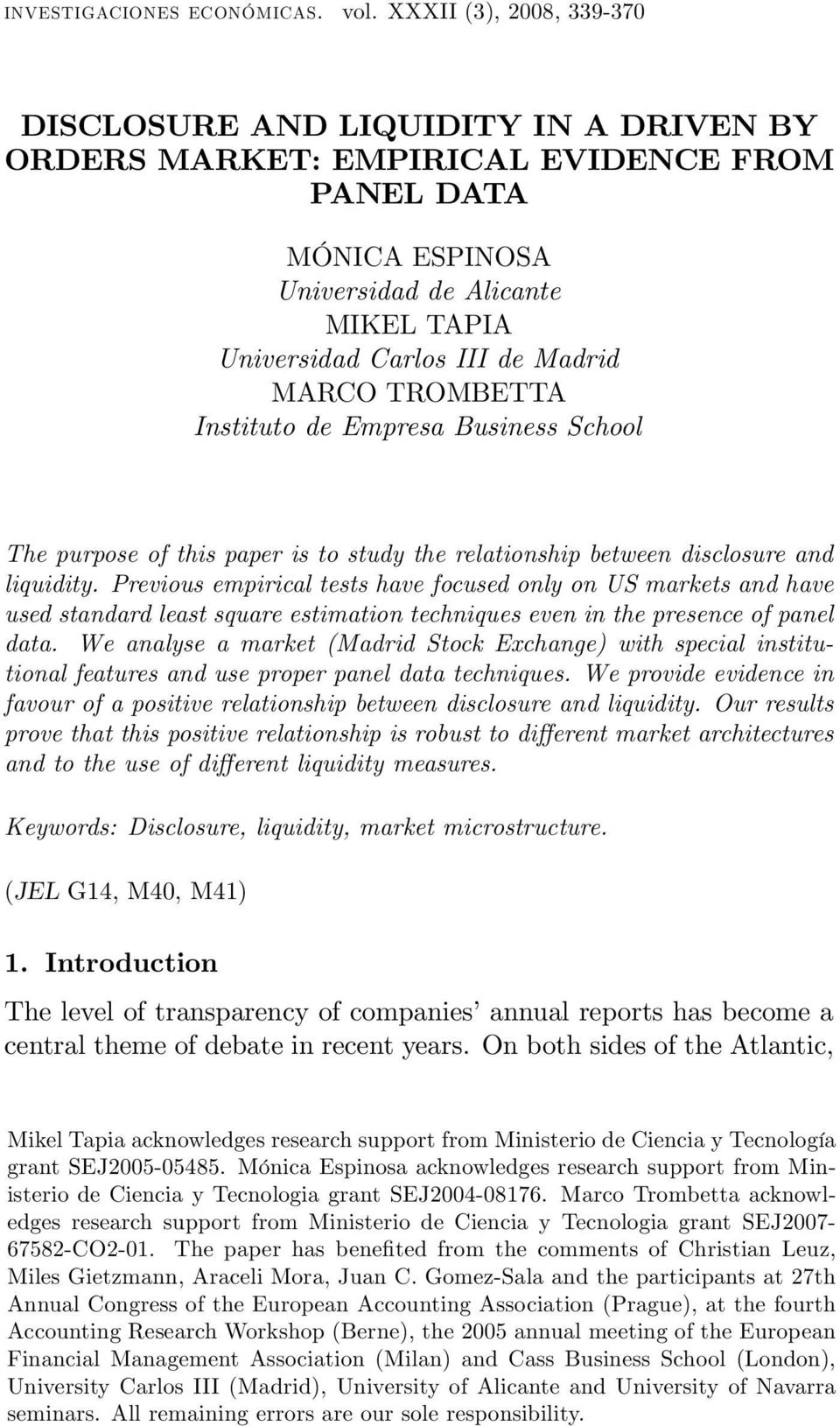 MARCO TROMBETTA Instituto de Empresa Business School The purpose of this paper is to study the relationship between disclosure and liquidity.