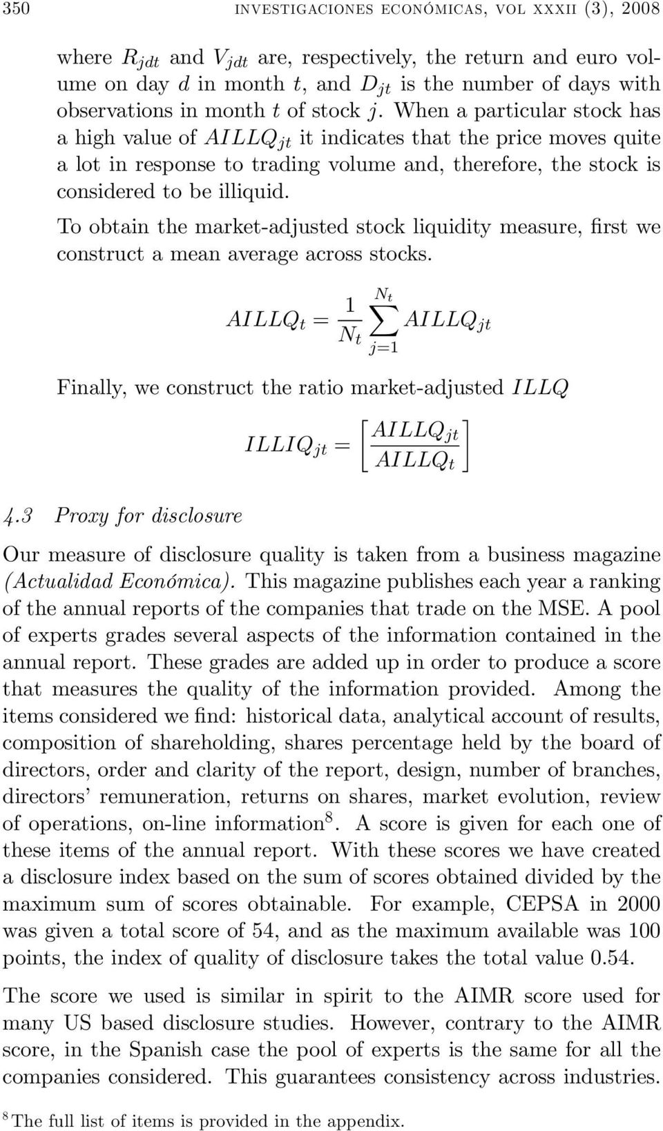 To obtain the market-adjusted stock liquidity measure, first we construct a mean average across stocks. = 1 X =1 Finally, we construct the ratio market-adjusted = 4.