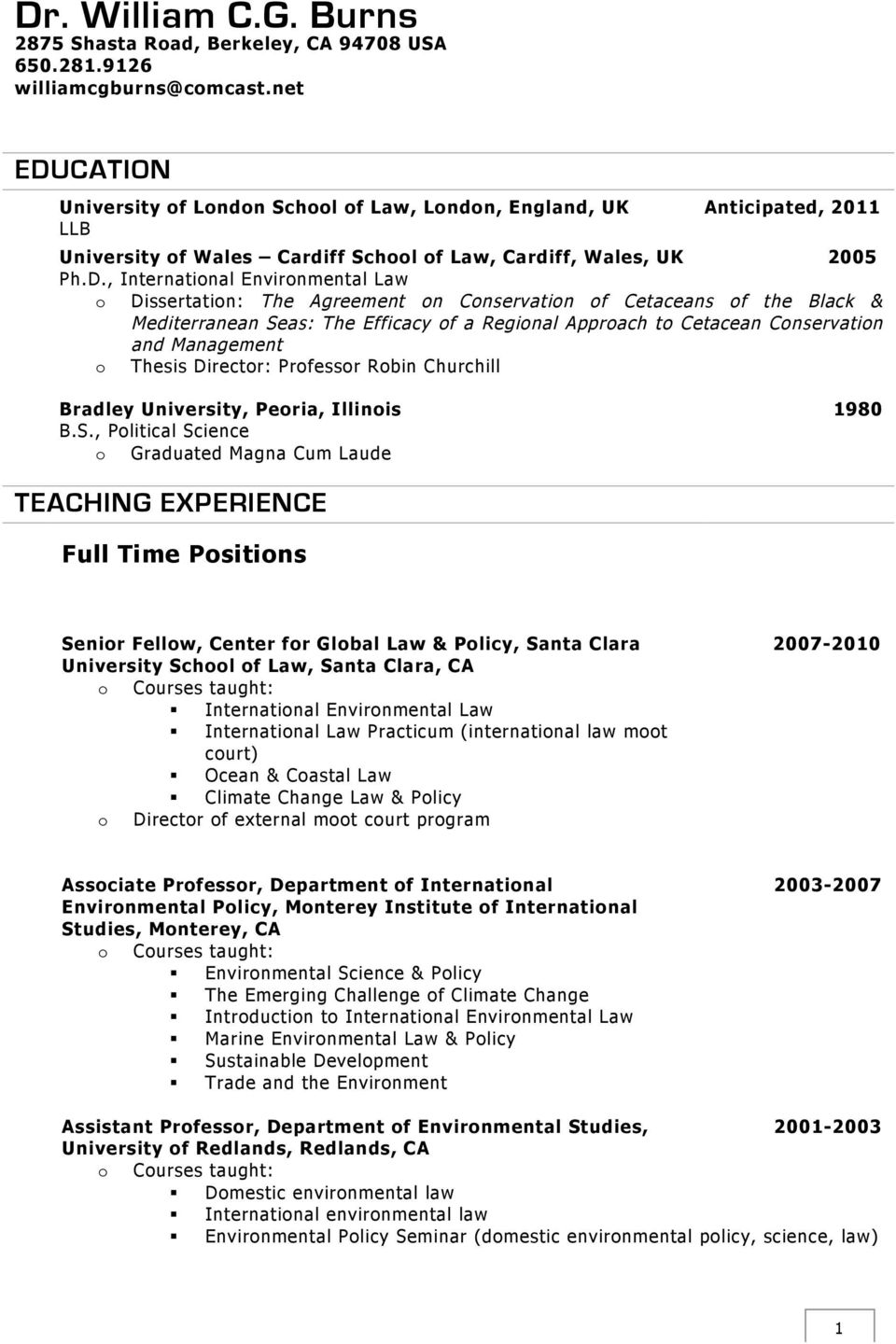CATION University f Lndn Schl f Law, Lndn, England, UK Anticipated, 2011 LLB University f Wales Cardiff Schl f Law, Cardiff, Wales, UK 2005 Ph.D.