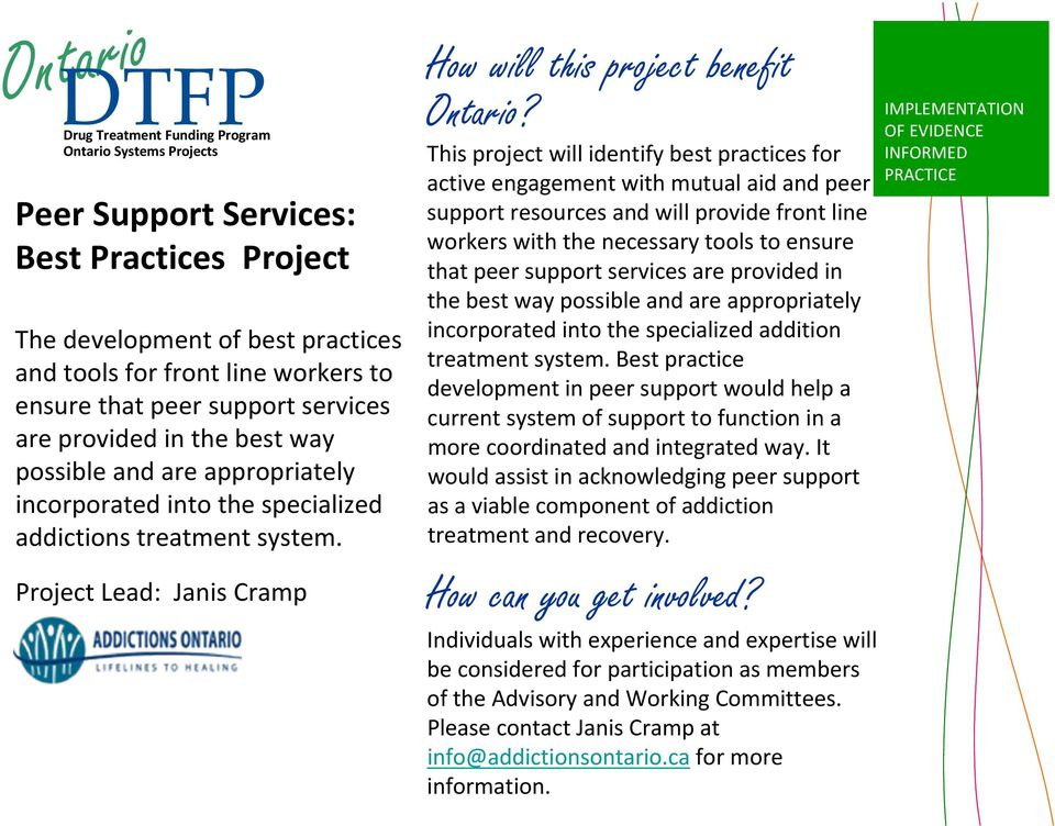 Project Lead: Janis Cramp This project will identify best practices for active engagement with mutual aid and peer support resources and will provide front line workers with the necessary tools to