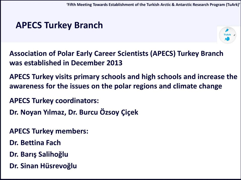 awareness for the issues on the polar regions and climate change APECS Turkey coordinators: Dr.