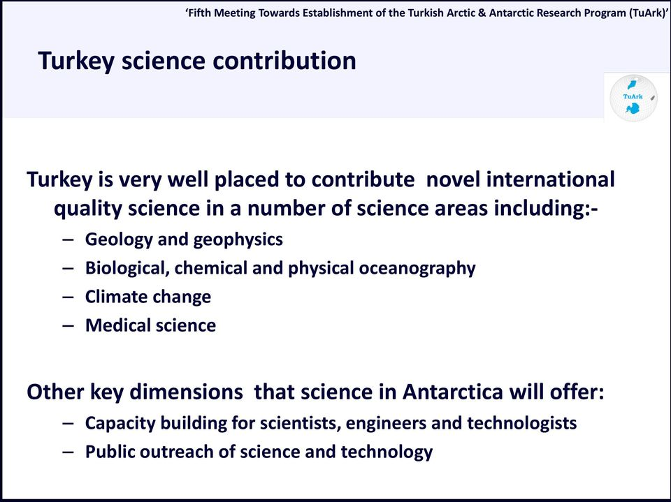 physical oceanography Climate change Medical science Other key dimensions that science in Antarctica