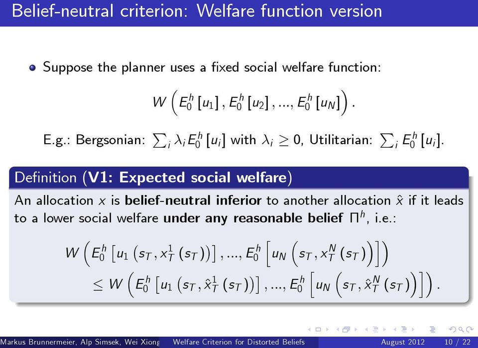 De nition (V1: Expected social welfare) An allocation x is belief-neutral inferior to another allocation ^x if it leads to a lower social welfare under any