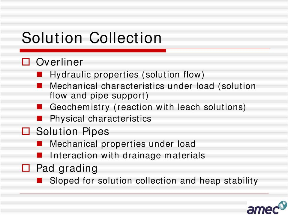 leach solutions) Physical characteristics Solution Pipes Mechanical properties under