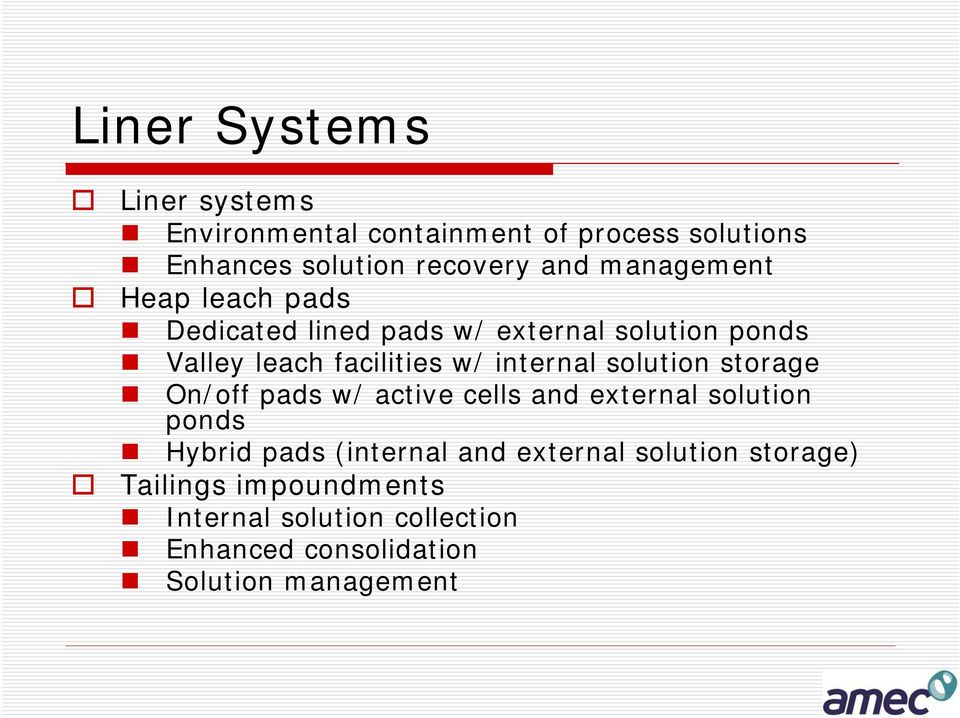 internal solution storage On/off pads w/ active cells and external solution ponds Hybrid pads (internal and