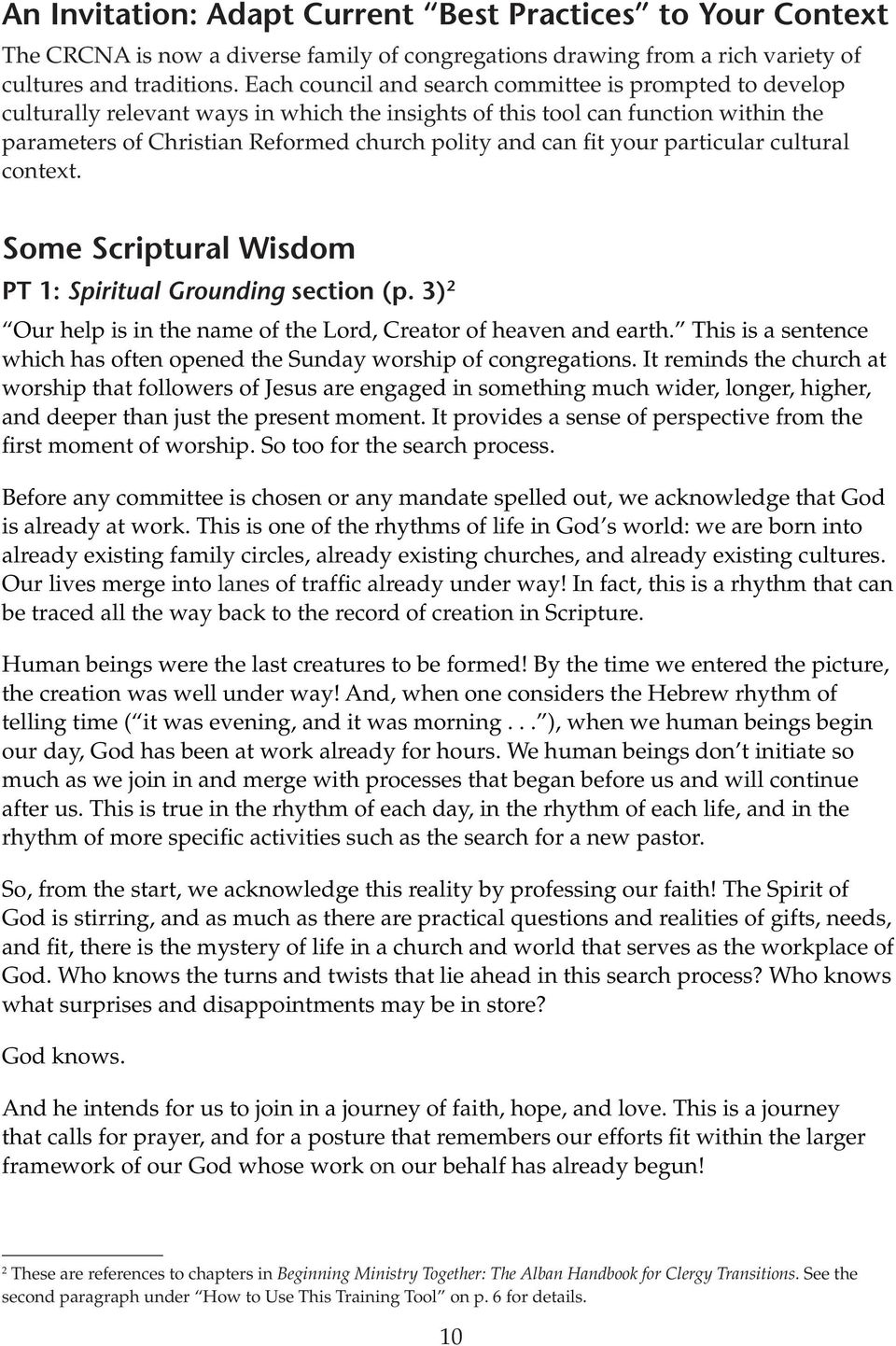 your particular cultural context. Some Scriptural Wisdom PT 1: Spiritual Grounding section (p. 3) 2 Our help is in the name of the Lord, Creator of heaven and earth.