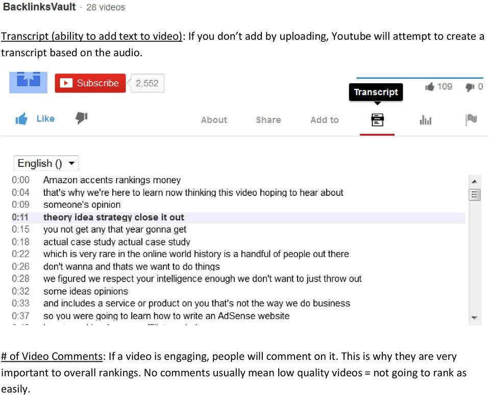 # of Video Comments: If a video is engaging, people will comment on it.