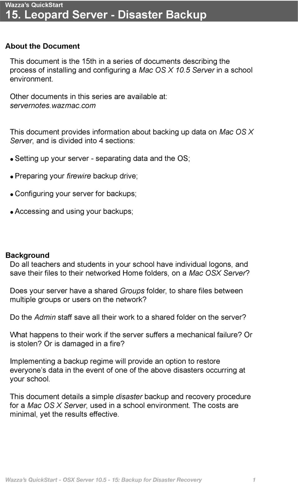 com This document provides information about backing up data on Mac OS X Server, and is divided into 4 sections: Setting up your server - separating data and the OS; Preparing your firewire backup