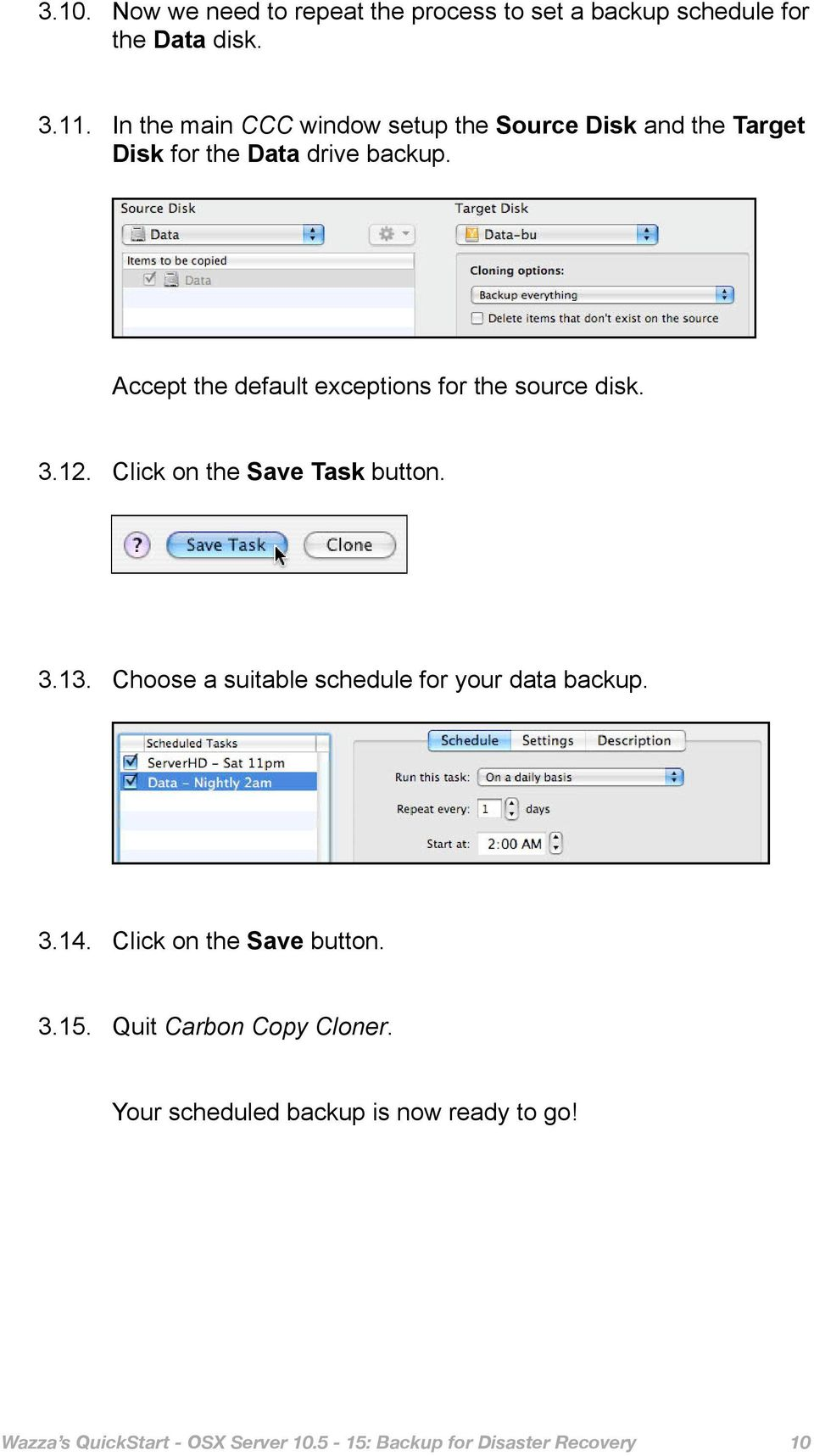 Accept the default exceptions for the source disk. 3.12. Click on the Save Task button. 3.13.