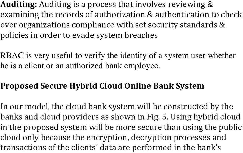 Proposed Secure Hybrid Cloud Online Bank System In our model, the cloud bank system will be constructed by the banks and cloud providers as shown in Fig. 5.