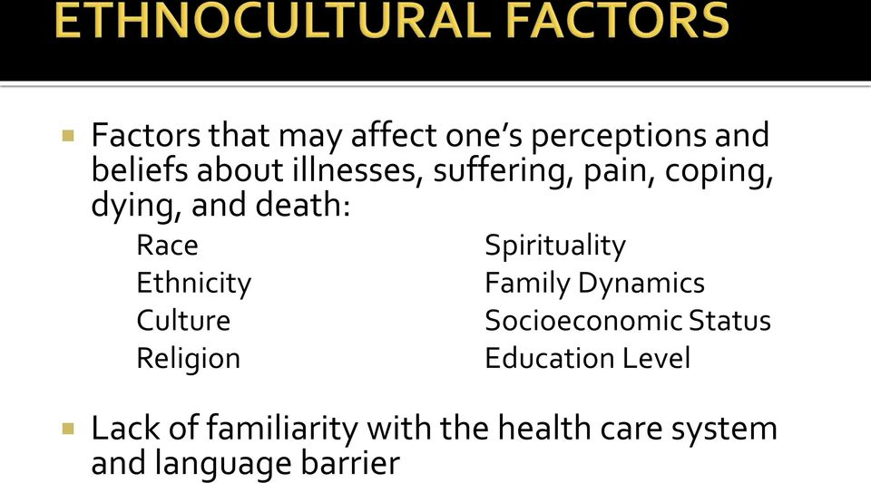 Culture Religion Spirituality Family Dynamics Socioeconomic Status
