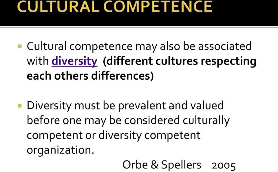 Diversity must be prevalent and valued before one may be