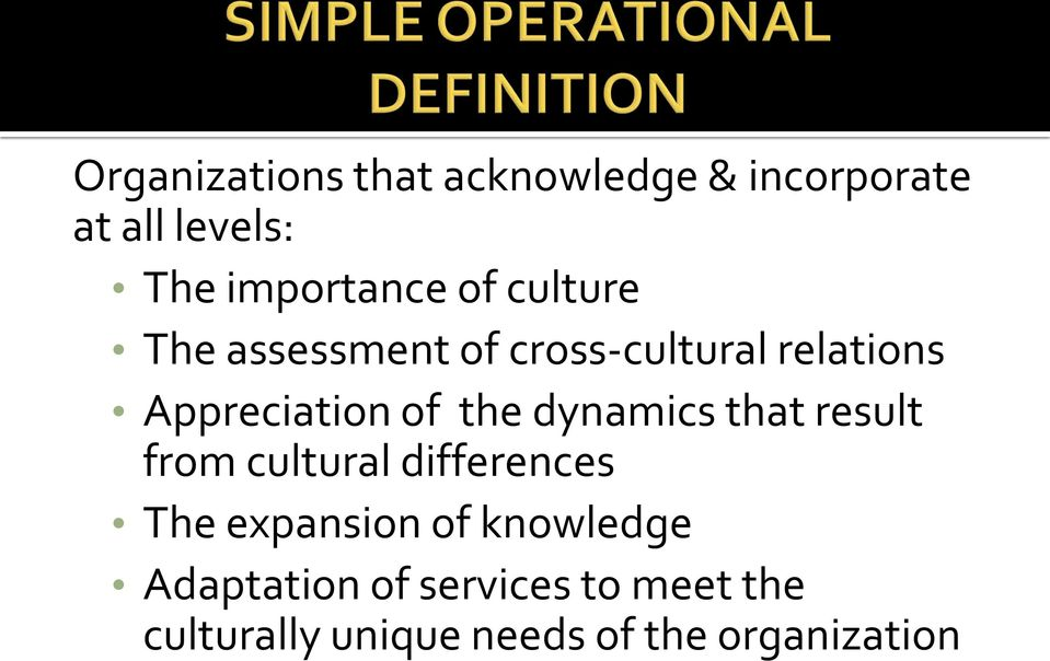 dynamics that result from cultural differences The expansion of knowledge