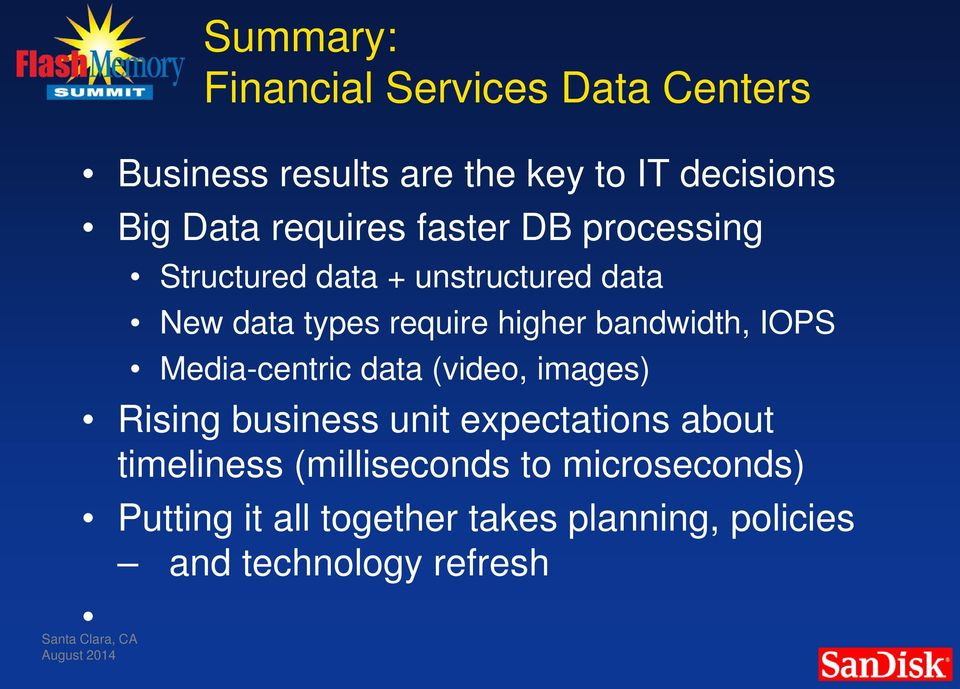 bandwidth, IOPS Media-centric data (video, images) Rising business unit expectations about