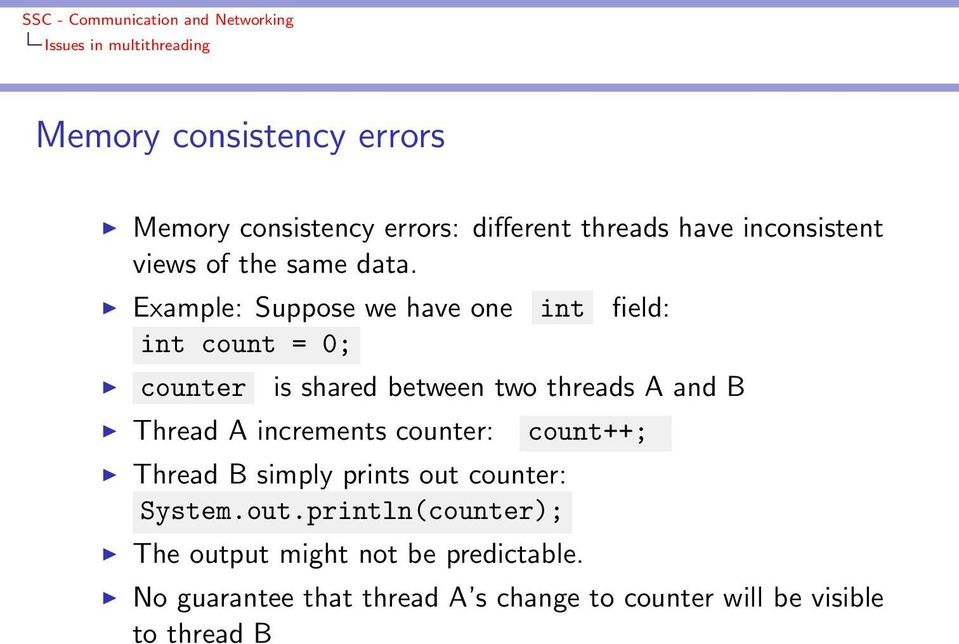 Thread A increments counter: Thread B simply prints out
