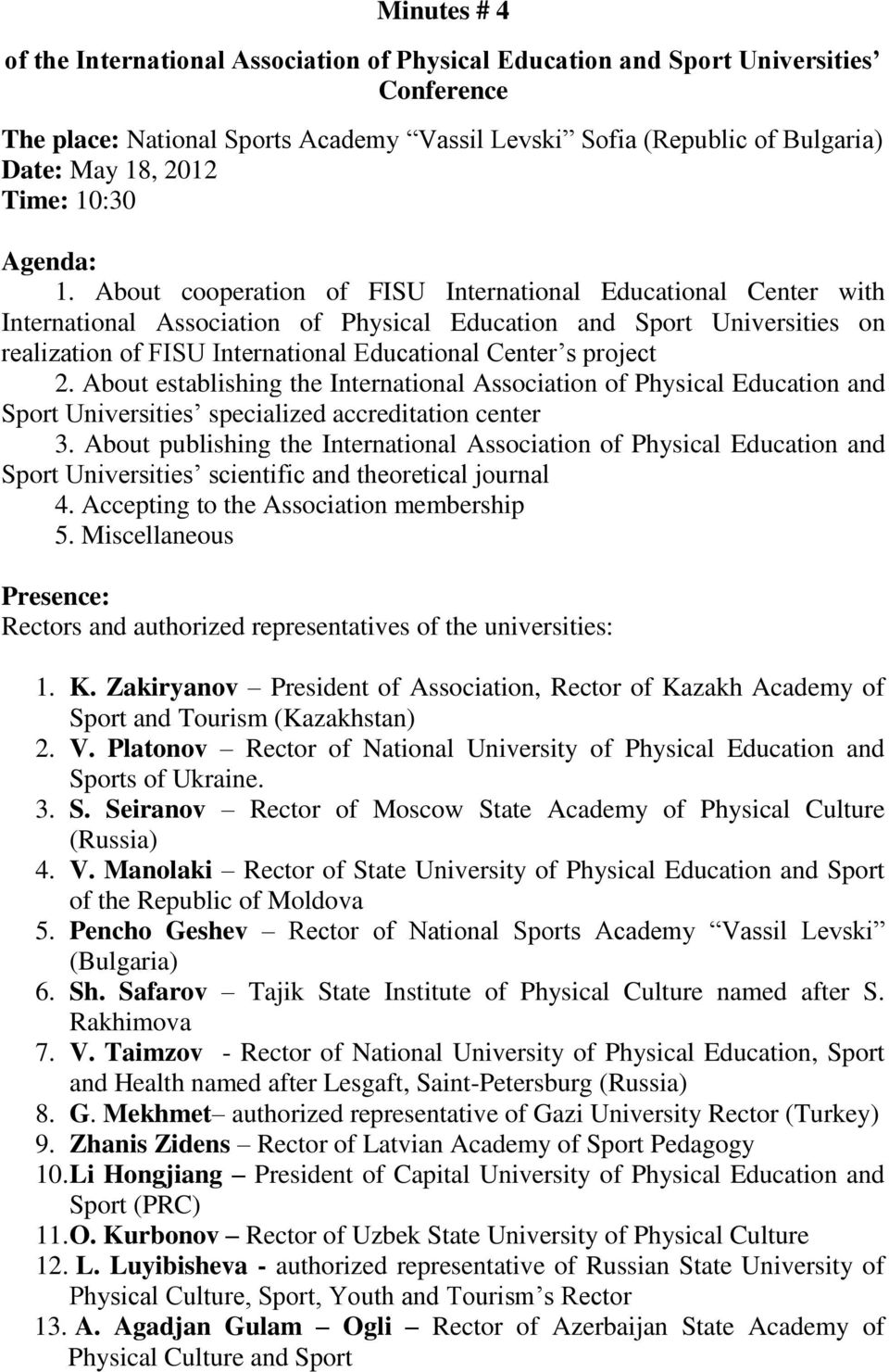 About cooperation of FISU International Educational Center with International Association of Physical Education and Sport Universities on realization of FISU International Educational Center s