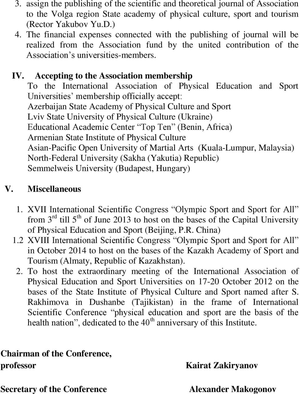 Accepting to the Association membership To the International Association of Physical Education and Sport Universities membership officially accept: Azerbaijan State Academy of Physical Culture and