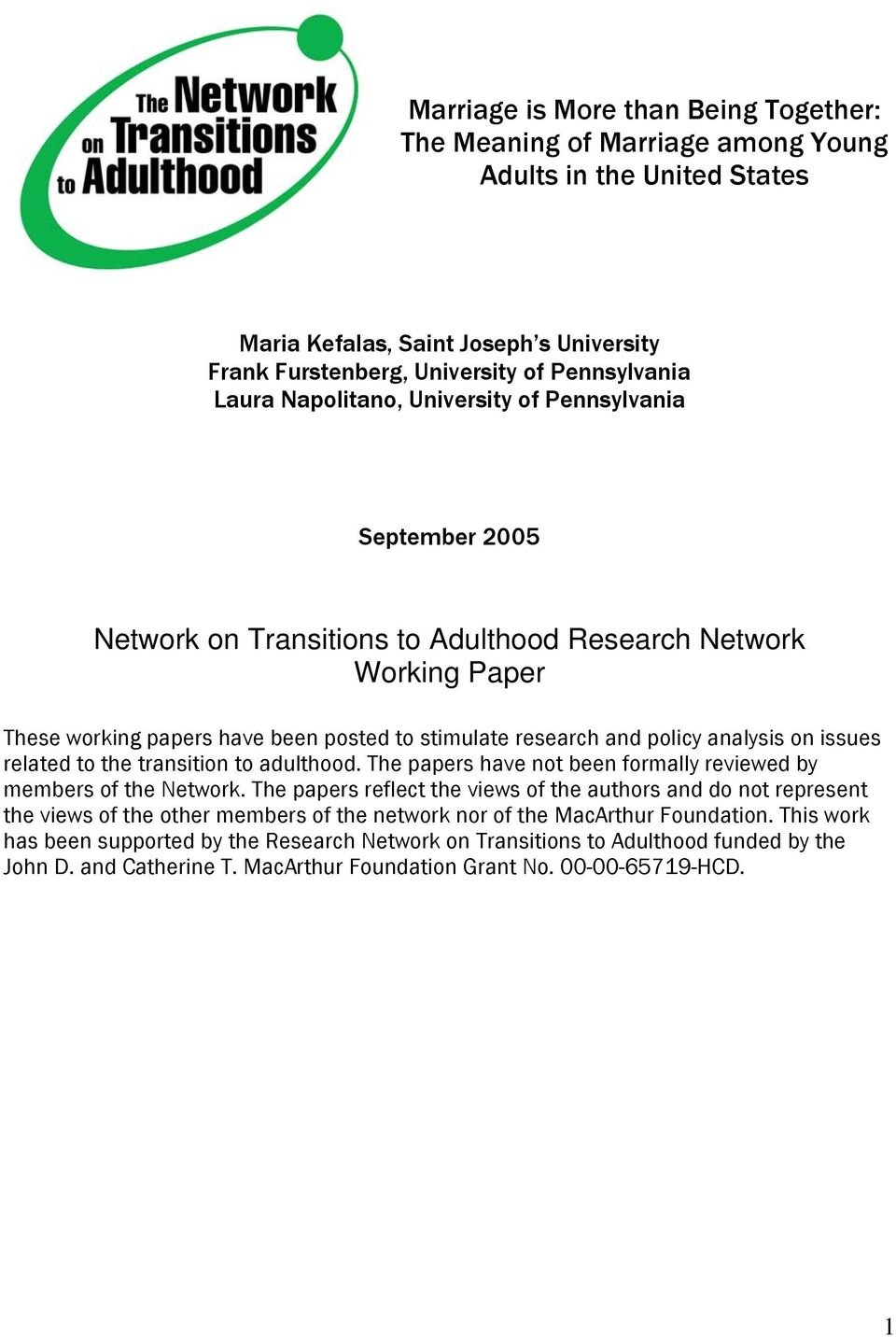 analysis on issues related to the transition to adulthood. The papers have not been formally reviewed by members of the Network.
