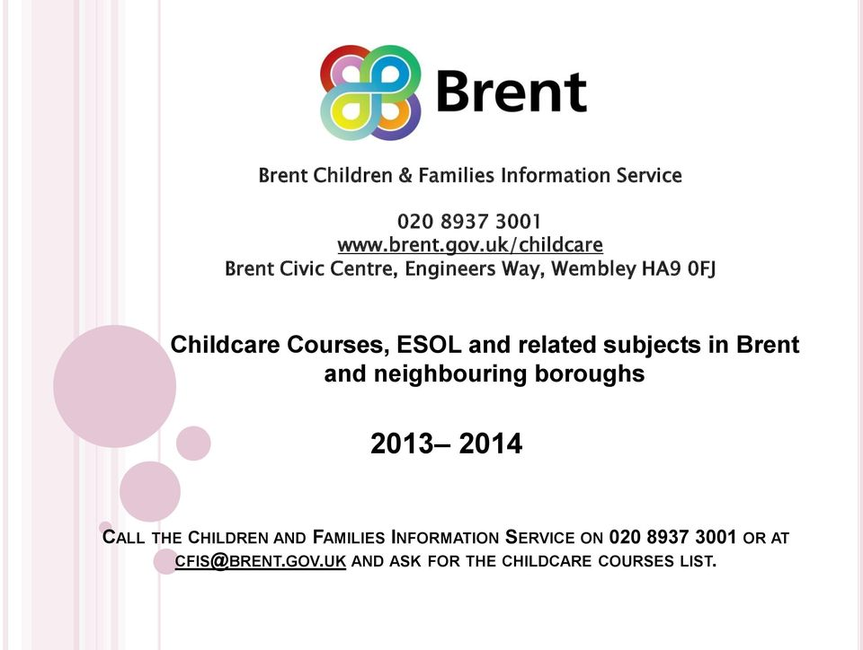 and related subjects in Brent and neighbouring boroughs 2013 2014 CALL THE CHILDREN AND
