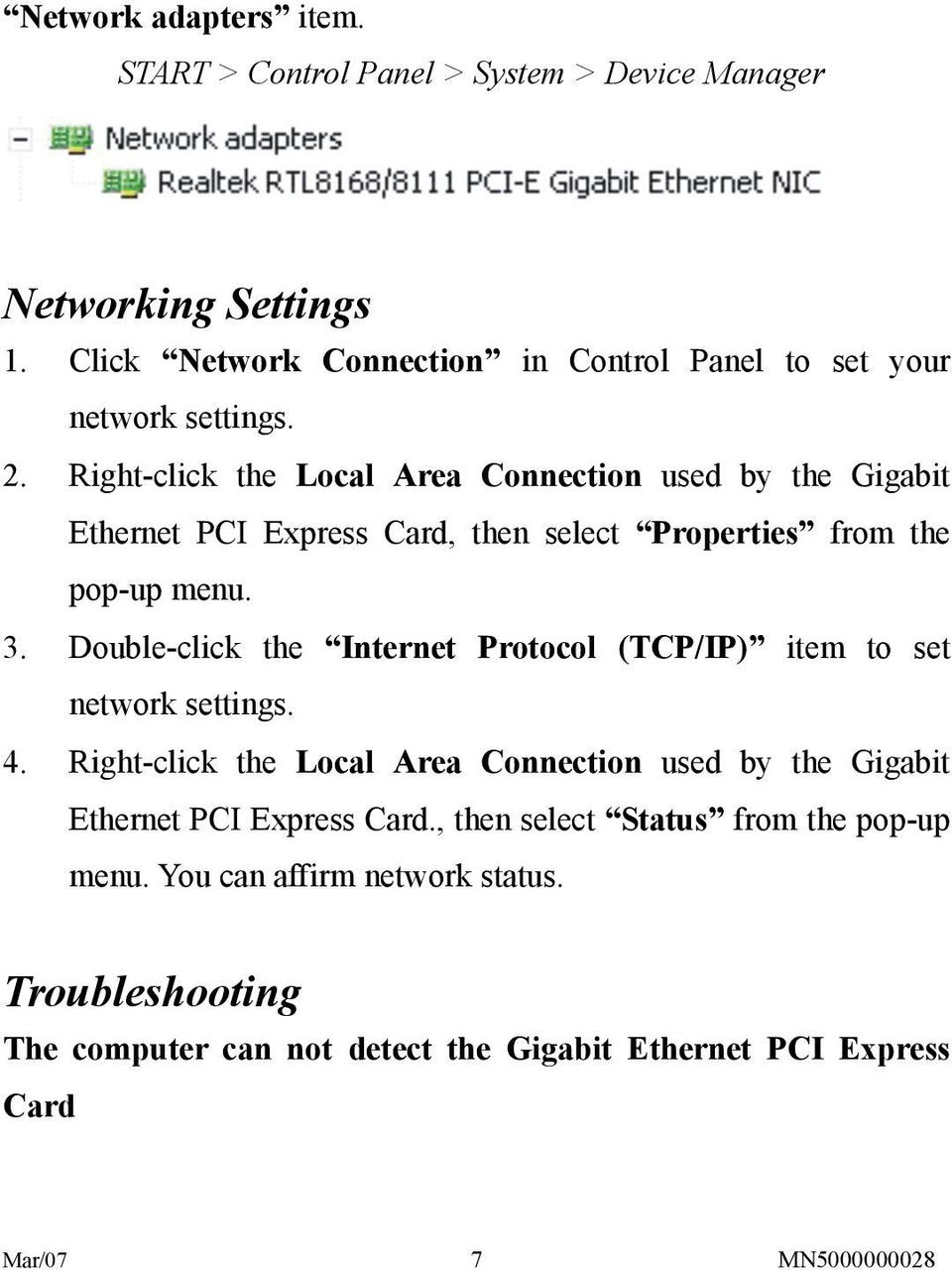 Right-click the Local Area Connection used by the Gigabit Ethernet PCI Express Card, then select Properties from the pop-up menu. 3.