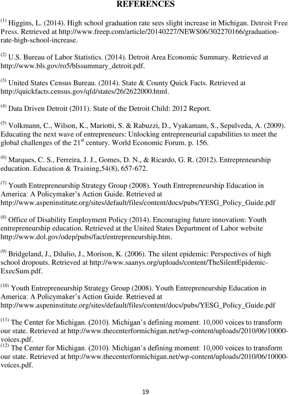 gov/ro5/blssummary_detroit.pdf. (3) United States Census Bureau. (2014). State & County Quick Facts. Retrieved at http://quickfacts.census.gov/qfd/states/26/2622000.html.