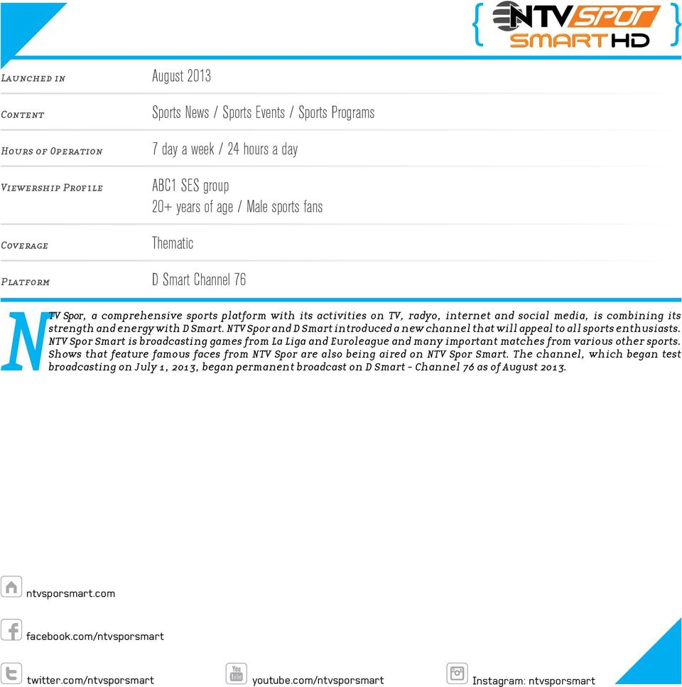Smart. NTV Spor and D Smart introduced a new channel that will appeal to all sports enthusiasts.