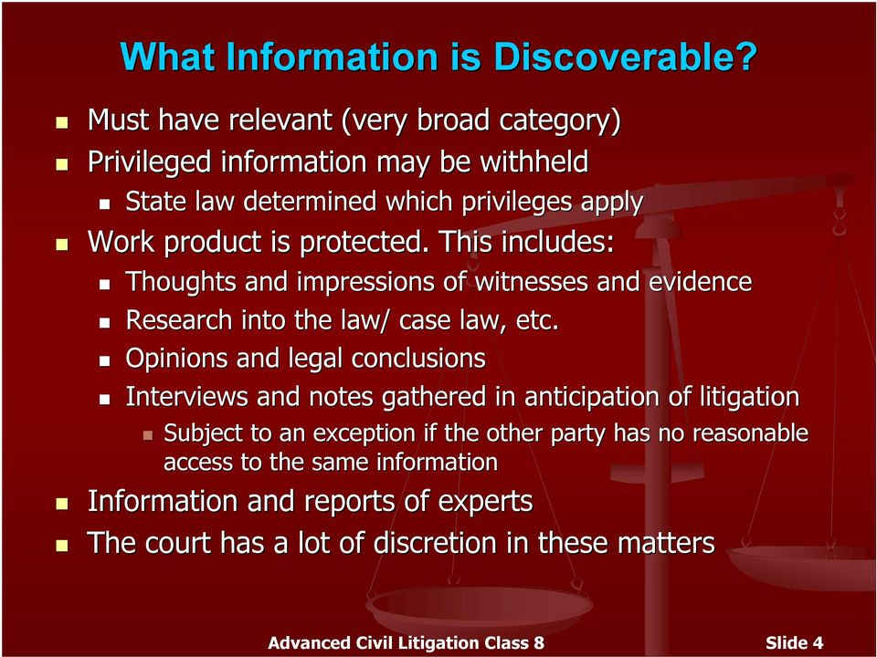 This includes: Thoughts and impressions of witnesses and evidence Research into the law/ case law, etc.