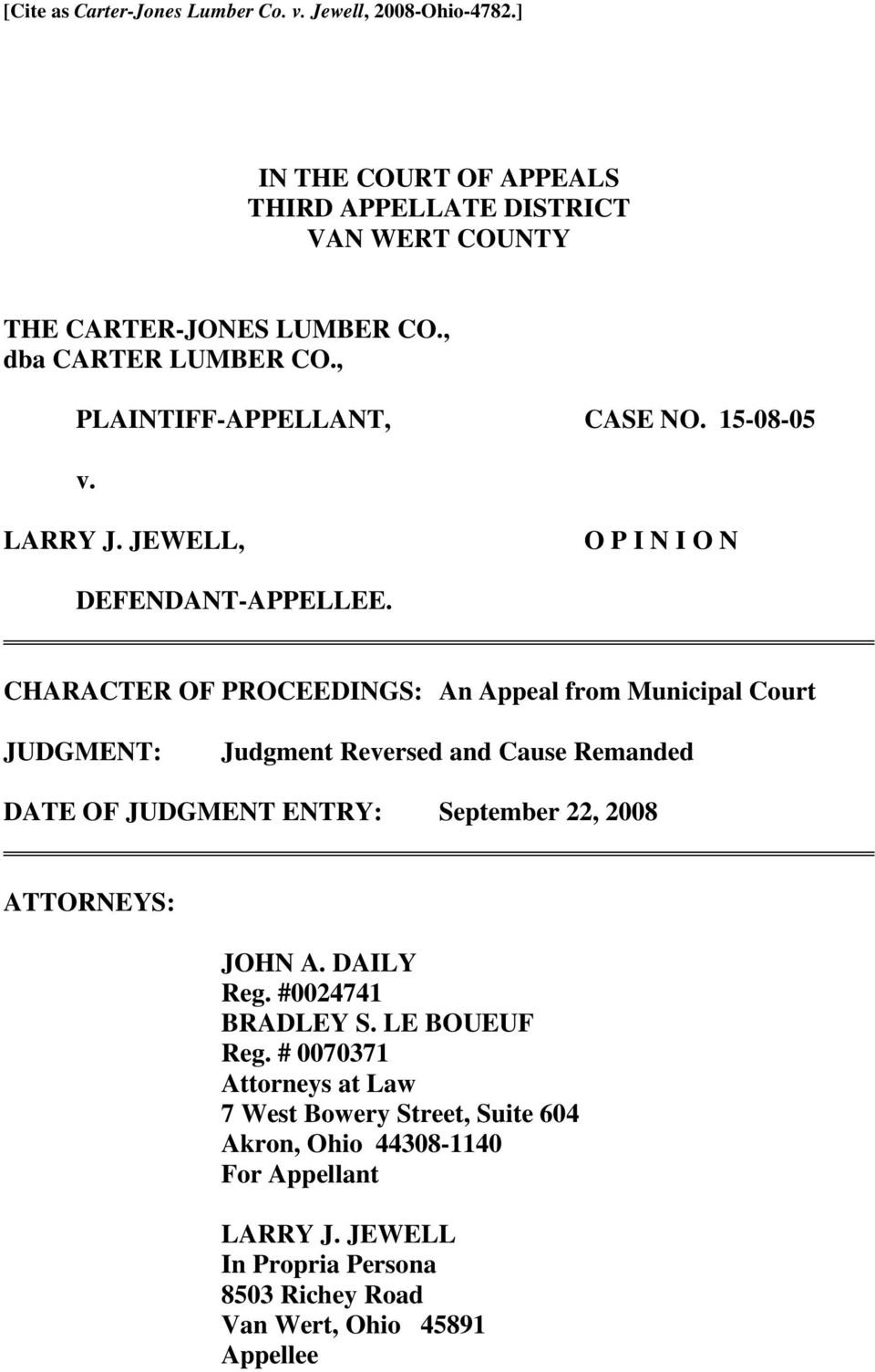 CHARACTER OF PROCEEDINGS: An Appeal from Municipal Court JUDGMENT: Judgment Reversed and Cause Remanded DATE OF JUDGMENT ENTRY: September 22, 2008 ATTORNEYS: JOHN A.