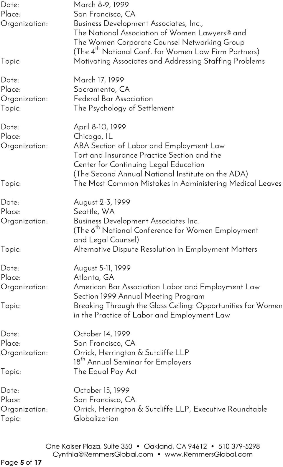 Chicago, IL Organization: ABA Section of Labor and Employment Law Tort and Insurance Practice Section and the Center for Continuing Legal Education (The Second Annual National Institute on the ADA)