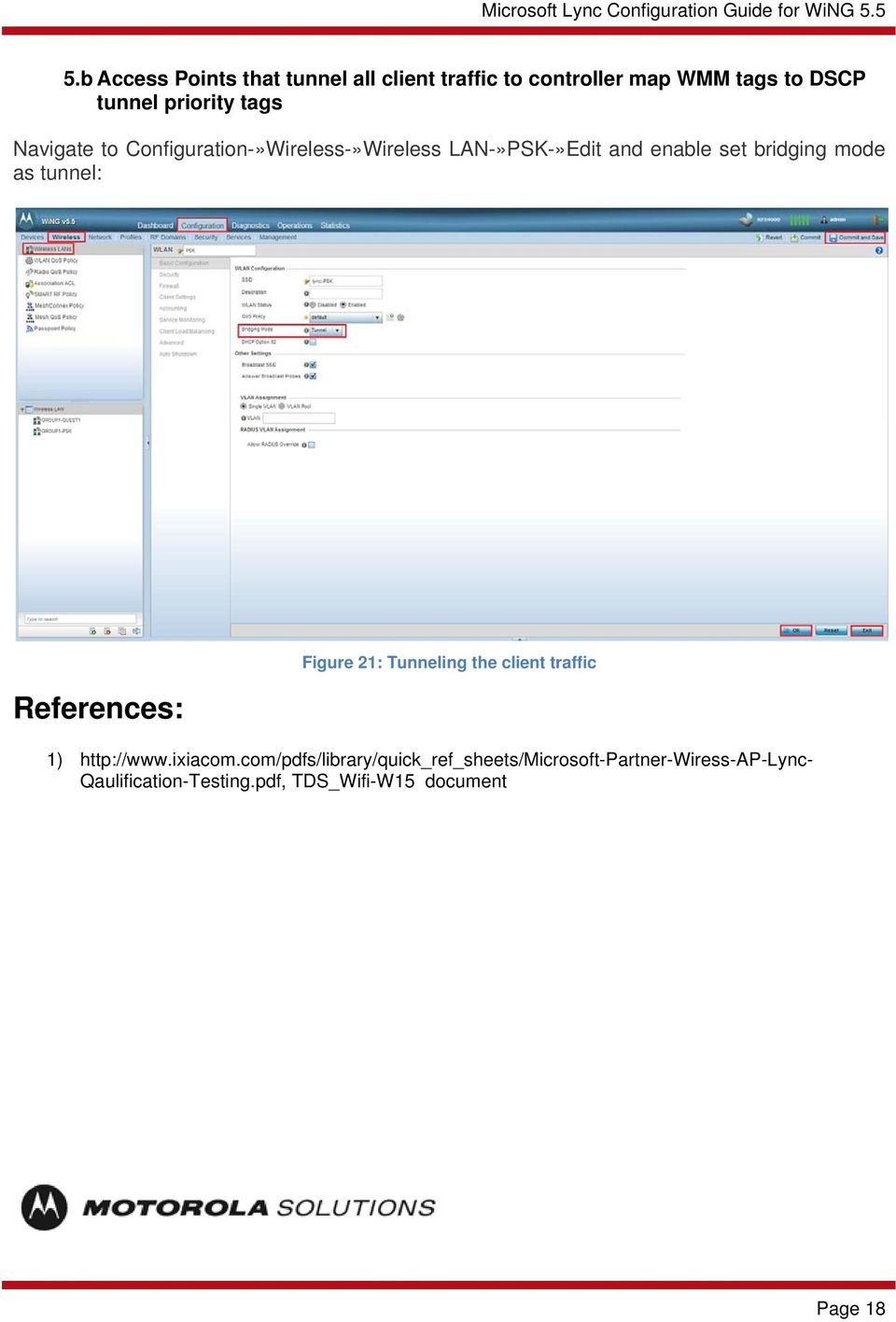 tunnel: References: Figure 21: Tunneling the client traffic 1) http://www.ixiacom.