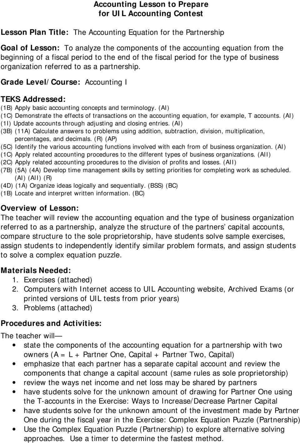 Grade Level/Course: Accounting I TEKS Addressed: (1B) Apply basic accounting concepts and terminology.