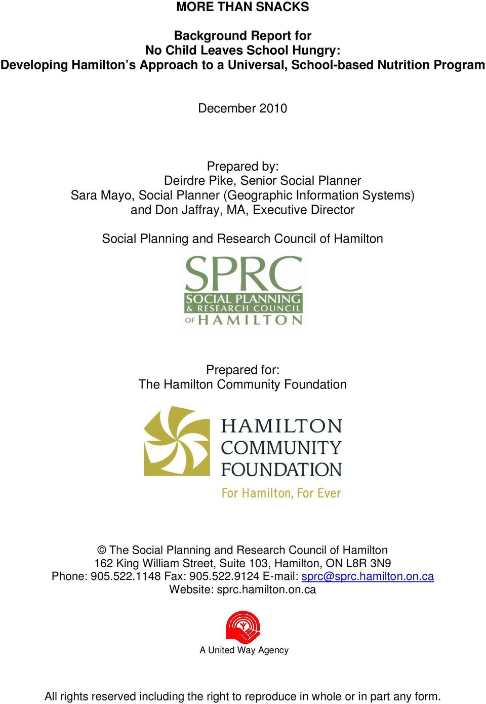Prepared for: The Hamilton Community Foundation The Social Planning and Research Council of Hamilton 162 King William Street, Suite 103, Hamilton, ON L8R 3N9 Phone: 905.522.
