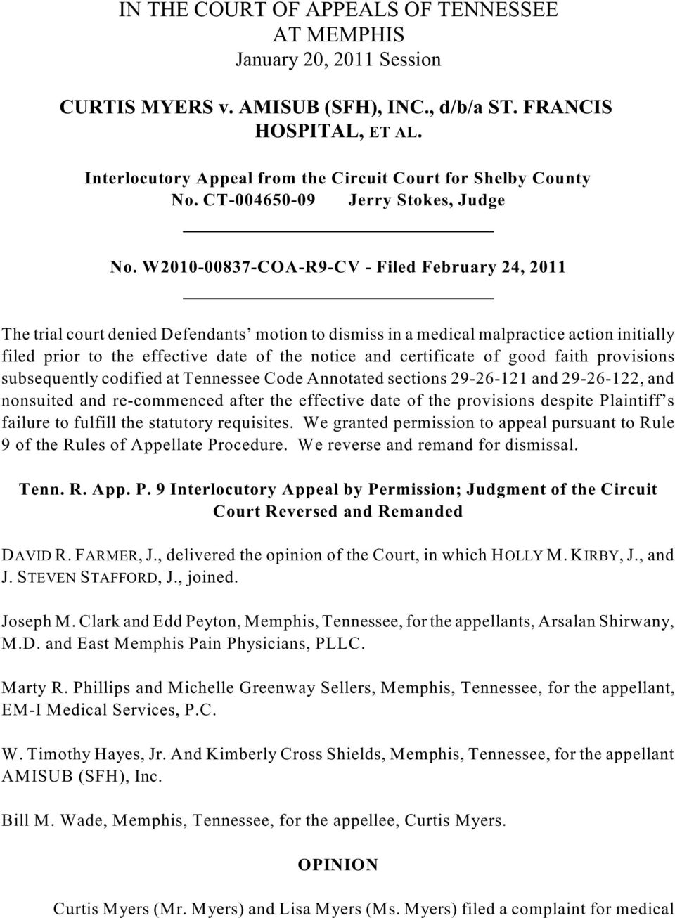 W2010-00837-COA-R9-CV - Filed February 24, 2011 The trial court denied Defendants motion to dismiss in a medical malpractice action initially filed prior to the effective date of the notice and