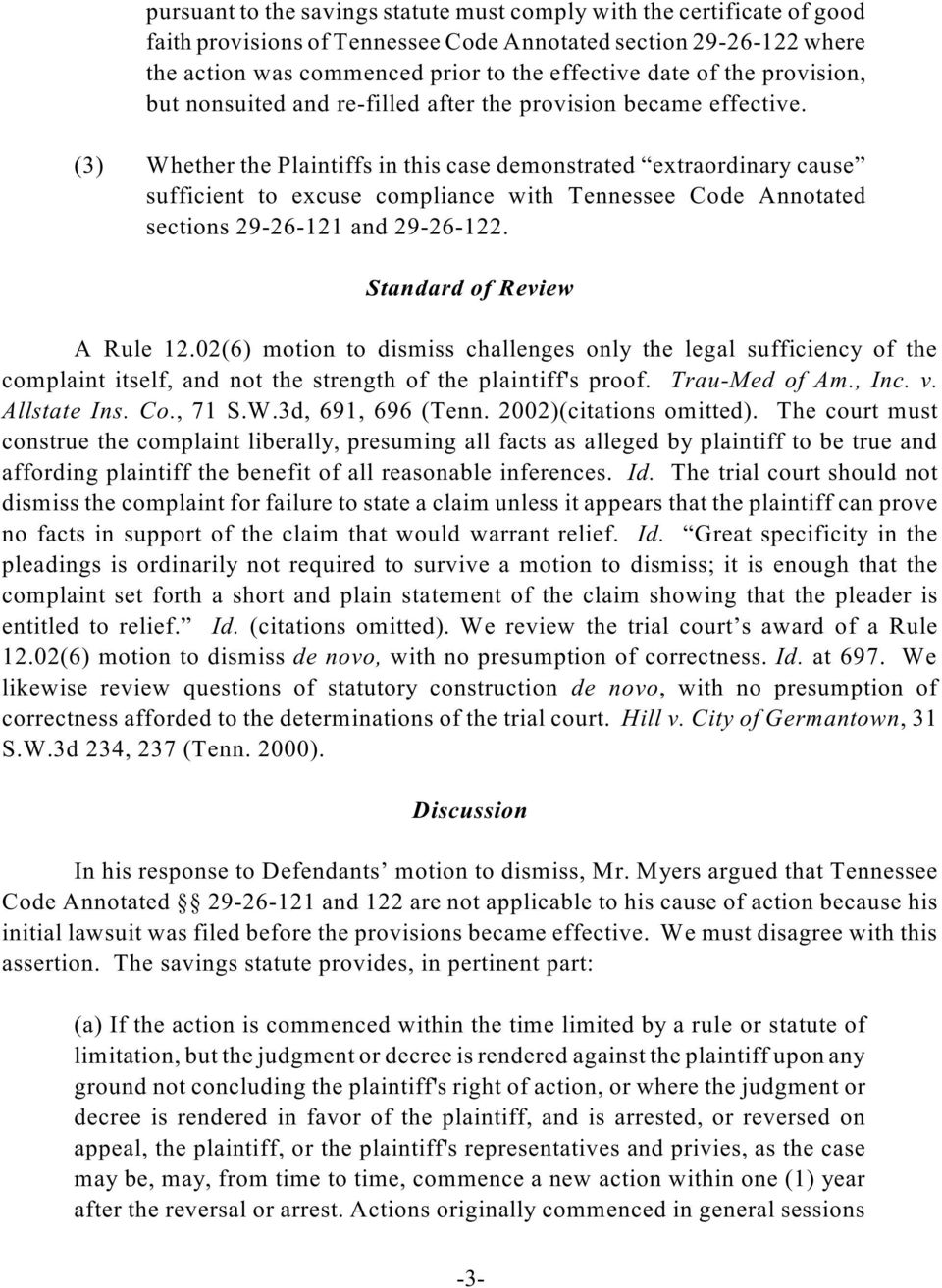 (3) Whether the Plaintiffs in this case demonstrated extraordinary cause sufficient to excuse compliance with Tennessee Code Annotated sections 29-26-121 and 29-26-122. Standard of Review A Rule 12.