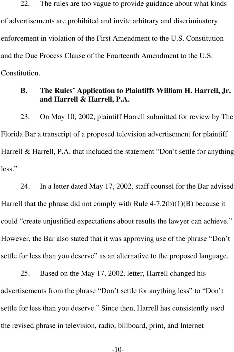 On May 10, 2002, plaintiff Harrell submitted for review by The Florida Bar a transcript of a proposed television advertisement for plaintiff Harrell & Harrell, P.A.
