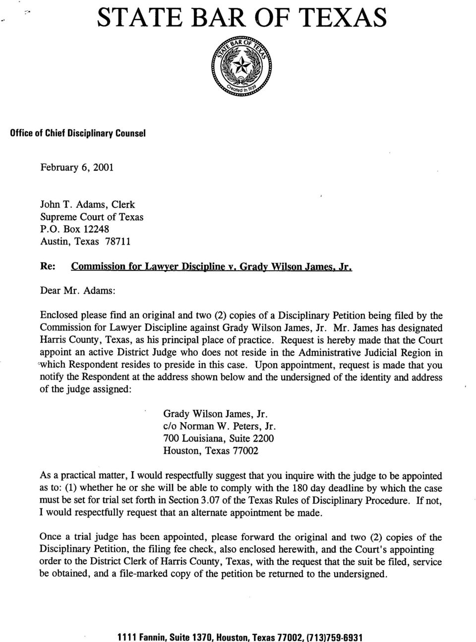 Adams: Enclosed please find an original and two (2) copies of a Disciplinary Petition being filed by the Commission for Lawyer Discipline against Grady Wilson James, Jr. Mr.