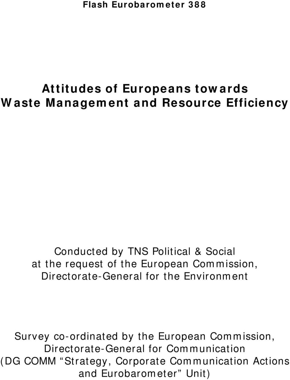 Directorate-General for the Environment Survey co-ordinated by the European Commission,