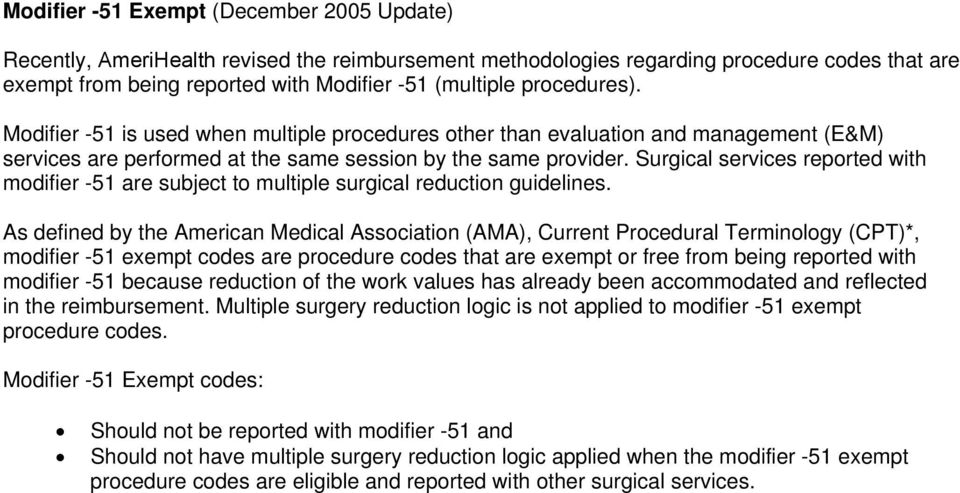 Surgical services reported with modifier -51 are subject to multiple surgical reduction guidelines.