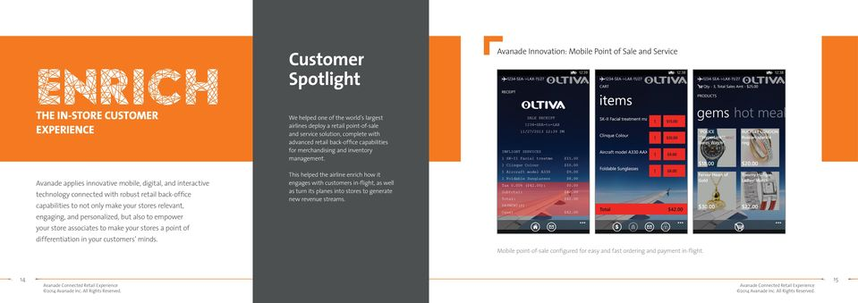 Customer Spotlight We helped one of the world s largest airlines deploy a retail point-of-sale and service solution, complete with advanced retail back-office capabilities for merchandising and