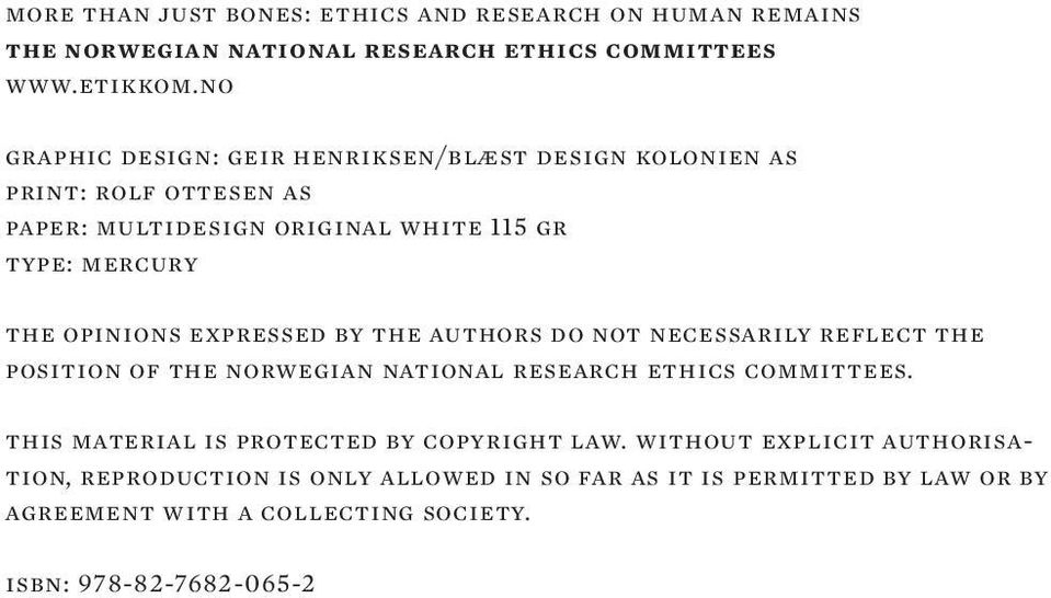 expressed by the authors do not necessarily reflect the position of the norwegian national research ethics committees.