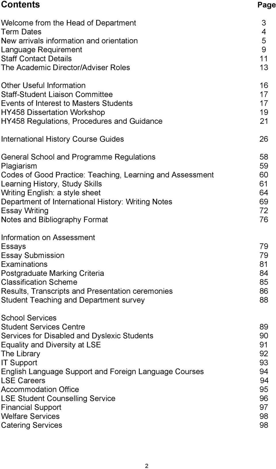 History Course Guides 26 General School and Programme Regulations 58 Plagiarism 59 Codes of Good Practice: Teaching, Learning and Assessment 60 Learning History, Study Skills 61 Writing English: a