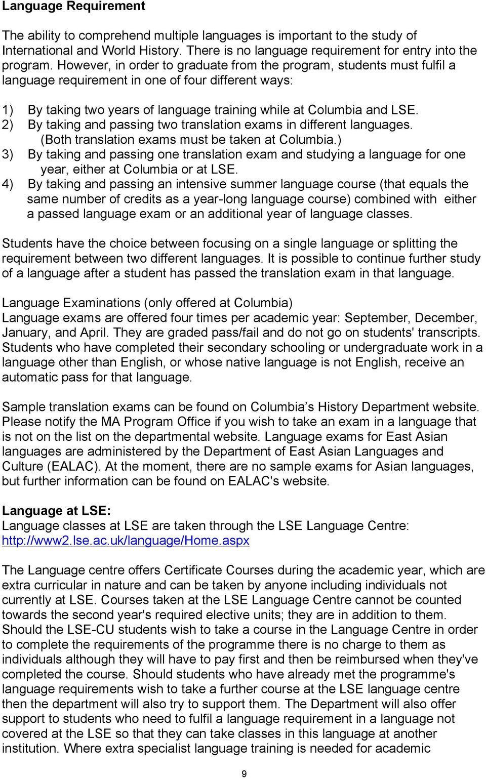 2) By taking and passing two translation exams in different languages. (Both translation exams must be taken at Columbia.