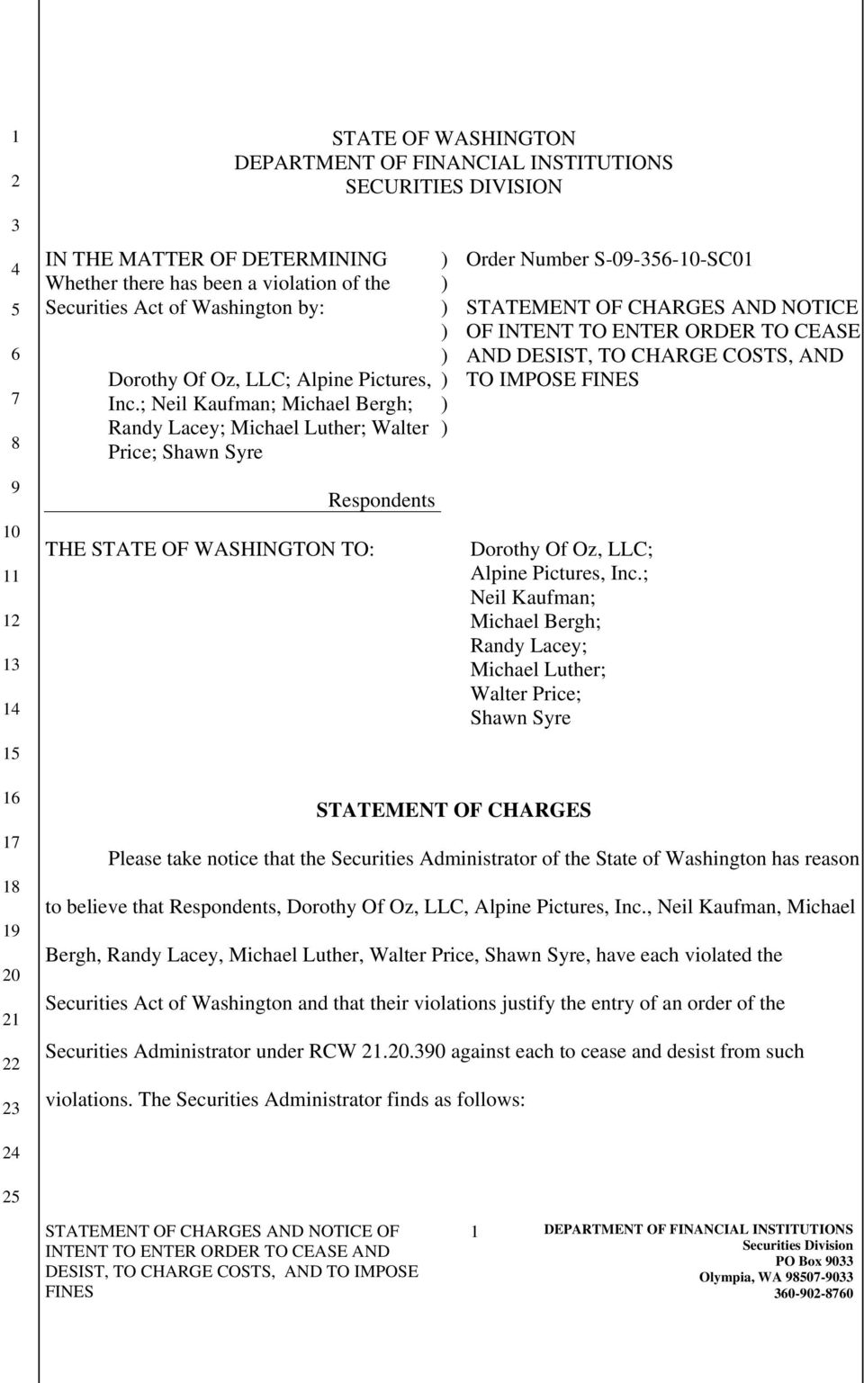 ; Neil Kaufman; Michael Bergh; Randy Lacey; Michael Luther; Walter Price; Shawn Syre THE STATE OF WASHINGTON TO: Respondents Order Number S-0---SC01 STATEMENT OF CHARGES AND NOTICE OF INTENT TO ENTER