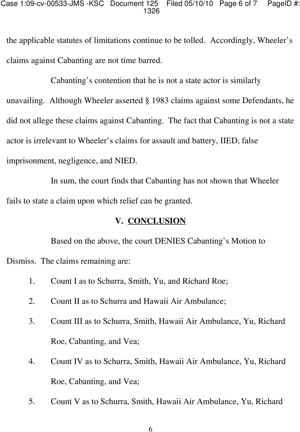 Although Wheeler asserted 1983 claims against some Defendants, he did not allege these claims against Cabanting.