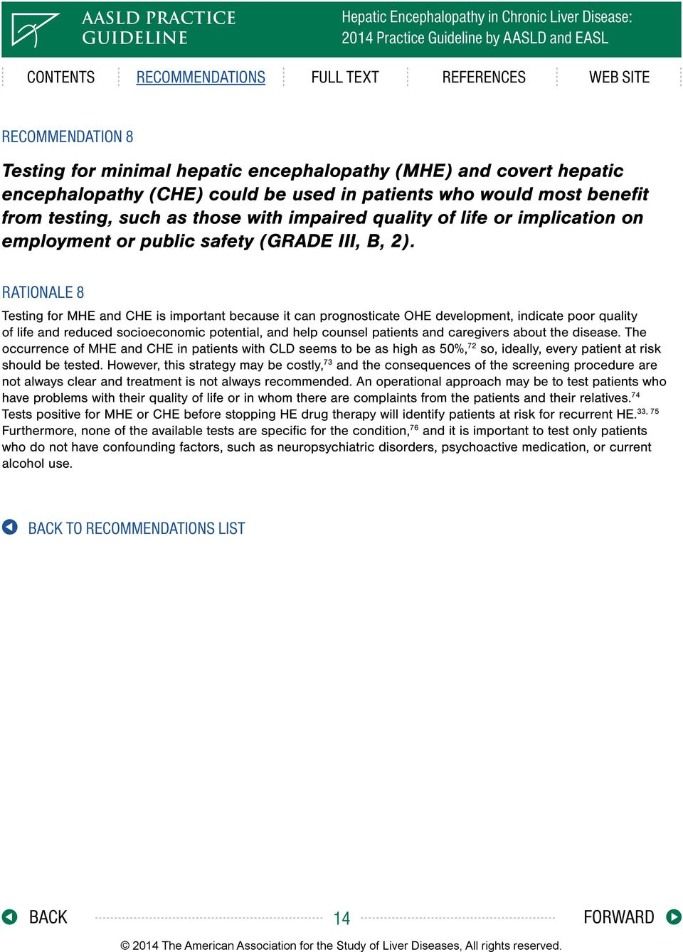 RATIONALE 8 Testing for MHE and CHE is important because it can prognosticate OHE development, indicate poor quality of life and reduced socioeconomic potential, and help counsel patients and