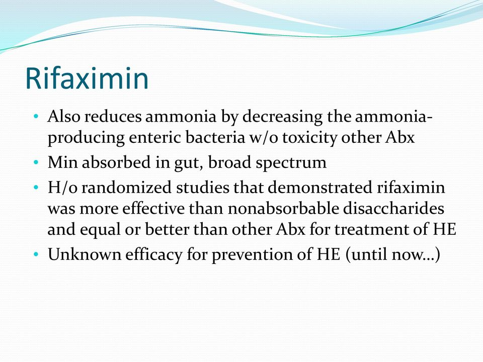 demonstrated rifaximin was more effective than nonabsorbable disaccharides and equal or