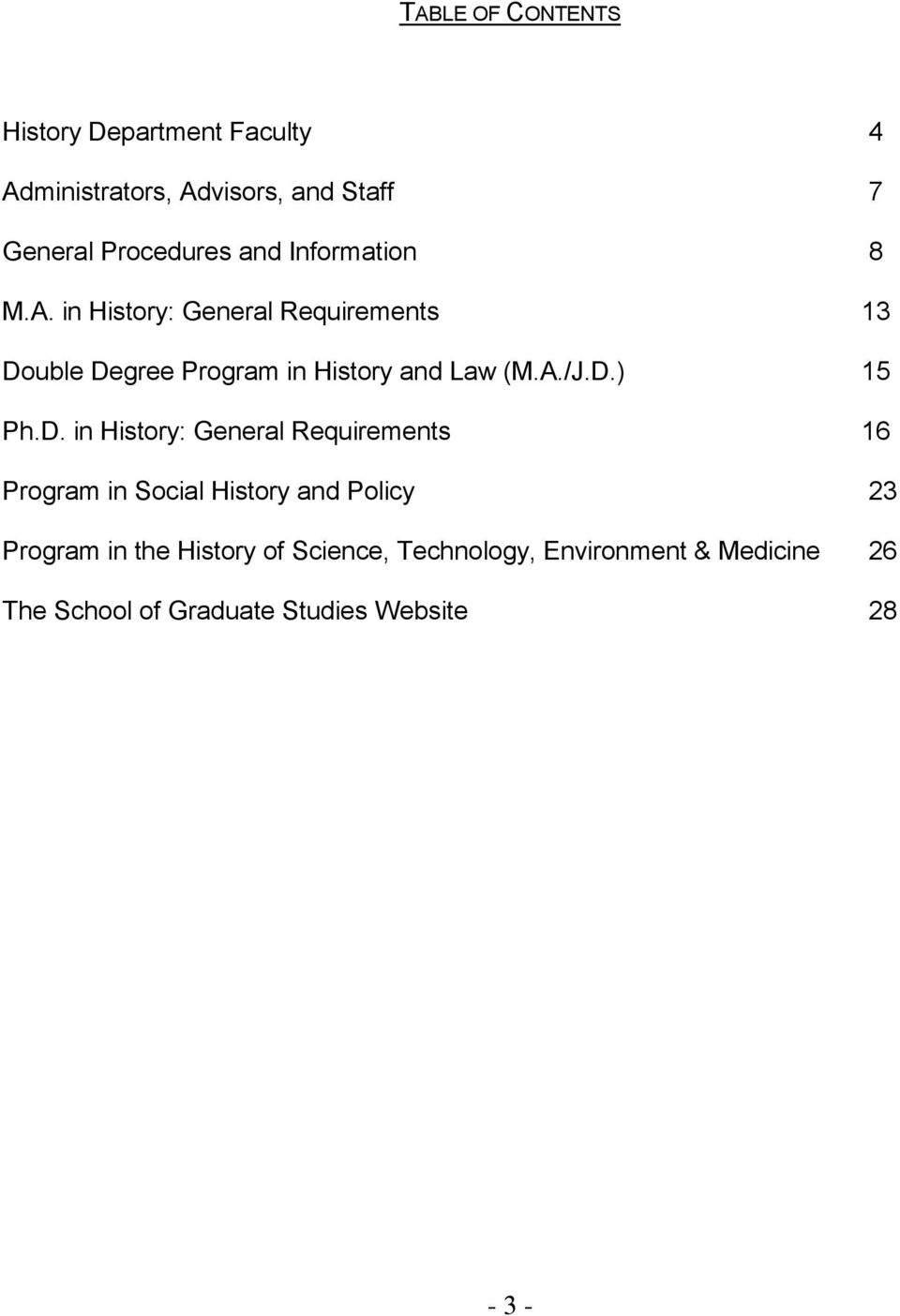 D.) 15 Ph.D. in History: General Requirements 16 Program in Social History and Policy 23 Program in the